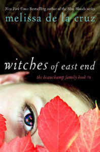 Review ~ Witches of East End by Melissa de la Cruz
