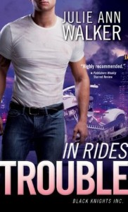 Review ~ In Rides Trouble by Julie Ann Walker