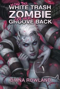 Review ~ How The White Trash Zombie Got Her Groove Back