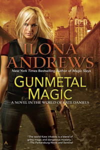 Review ~ Gunmetal Magic by Ilona Andrews