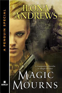 Review ~ Magic Mourns by Ilona Andrews
