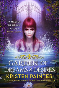 Review ~ Garden of Dreams and Desires by Kristen Painter