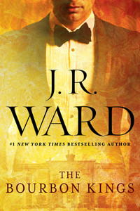 Review ~ The Bourbon Kings by JR Ward
