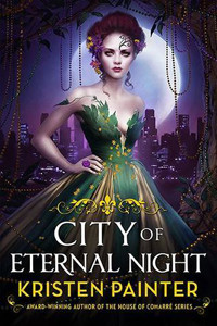 Review ~ City of Eternal Night by Kristen Painter
