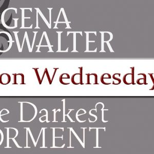 Waiting on Wednesday & Graphics Teaser for The Darkest Torment by Gena Showalter @genashowalter