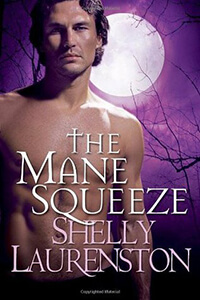 Review ~ The Mane Squeeze by Shelly Laurenston