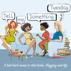 Tell Me Something Tuesday ~ How Has Your Reading Changed Since The Pandemic?