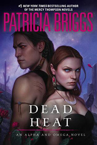 Review ~ Dead Heat by Patricia Briggs @MercysGarage