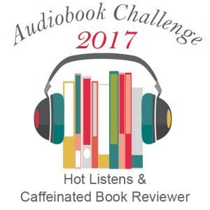 Wrap-Up ~ 2017 Audiobook Challenge