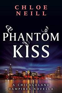 Review ~ Phantom Kiss by Chloe Neill @chloeneill @BerkleyRomance