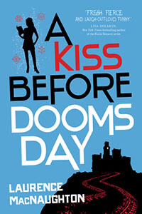 Review ~ A Kiss Before Doomsday by Laurence MacNaughton @LMacNaughton