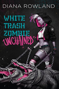 Review ~ White Trash Zombie Unchained by Diana Rowland @dianarowland