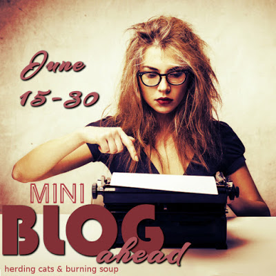 June Mini Blog Ahead