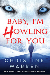 Review, Excerpt & Giveaway ~ Baby, I'm Howling for You by Christine Warren @ChrstineWarren @SMPRomance