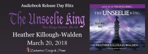 Audiobook Release Day ~ The Unseelie King By Heather Killough-Walden