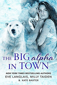 Review ~ The Big Alpha In Town by Eve Langlais, Kate Baxter, Milly Taiden