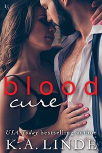 Review ~ Blood Cure by K.A. Linde @AuthorKALinde @InkslingerPR