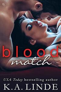 Review & Excerpt ~ Blood Match by K.A. Linde @AuthorKALinde @InkslingerPR