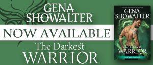 Excerpt ~ The Darkest Warrior by Gena Showalter @GenaShowalter @InkslingerPR