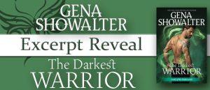 Excerpt Reveal ~ The Darkest Warrior by Gena Showalter @GenaShowalter @InkslingerPR
