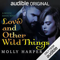 Review ~ Love and Other Wild Things by Molly Harper @MollyHarperAuth @Audible_com