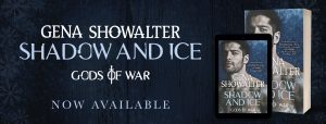 Release Day ~ Shadow and Ice by Gena Showalter @GenaShowalter @InkslingerPR