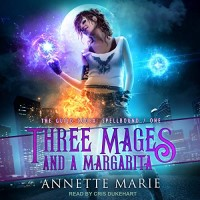 Review ~ Three Mages and a Margarita by Annette Marie @AnnetteMarie @TantorAudio