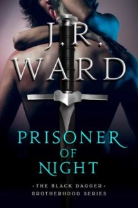 Review ~ Prisoner of Night by J.R. Ward @JRWard1 #JIAM