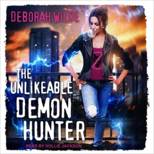 Review ~ The Unlikeable Demon Hunter by Deborah Wilde @wildeauthor @TantorAudio