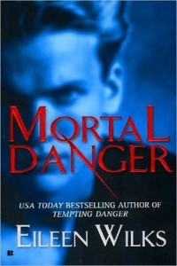 Review ~ Mortal Danger by Eileen Wilks @EileenWilks
