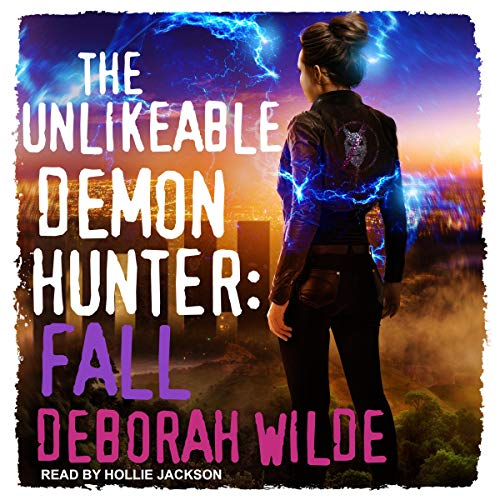 Review ~ The Unlikeable Demon Hunter: Fall by Deborah Wilde @TantorAudio