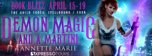 Excerpt & Giveaway ~ Demon Magic and a Martini by Annette Marie @AnnetteMMarie