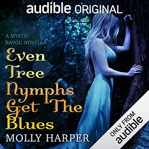 Review ~ Even Tree Nymphs Get The Blues by Molly Harper @MollyHarperAuth @audible_com #JIAM