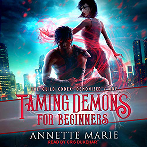 Review ~ Taming Demons For Beginners by Annette Marie @TantorAudio
