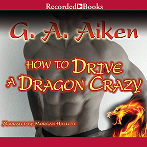 Review ~ How To Drive A Dragon Crazy by G.A. Aiken