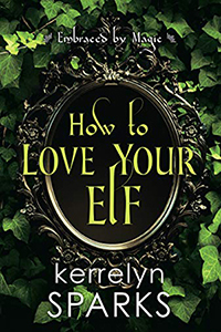 Review ~ How To Love Your Elf by Kerrelyn Sparks