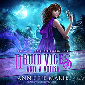 Review ~ Druid Vices and a Vodka by Annette Marie @TantorAudio