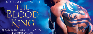 New Release Spotlight & Giveaway ~ The Blood King by Abigail Owen