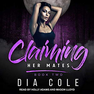 Claiming Her Mates Book 2 Dia Cole