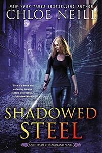 Shadowed Steel Chloe Neill